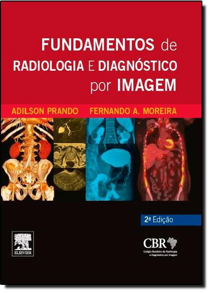 Fundamentos de Radiologia e Diagnóstico por Imagem, livro de Adilson Prando