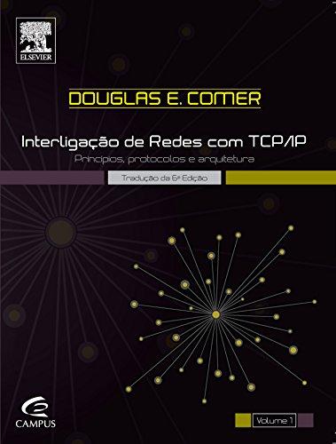 Interligação de Redes com Tcp Ip: Princípios Protocolos e Arquitetura - Vol.1, livro de Douglas E. Comer