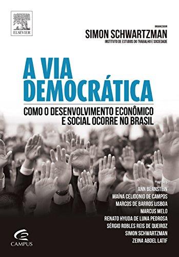Via Democrática, A: Como o Desenvolvimento Econômico e Social Ocorre no Brasil, livro de Simon Schwartzman