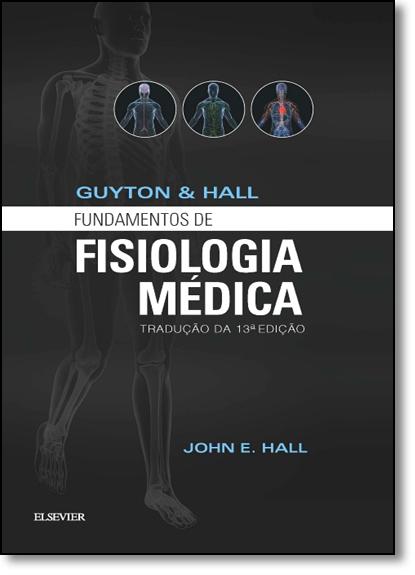 Guyton & Hall Fundamentos de Fisiologia, livro de John E.Hall