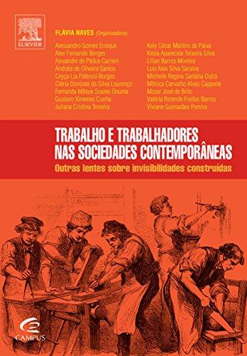 Trabalho e Trabalhadores nas Sociedades Contemporâneas, livro de Flavia Naves