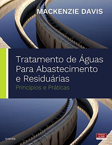 Tratamento de Águas Para Abastecimento e Residuárias: Princípios e Práticas, livro de Mackenzie Davis