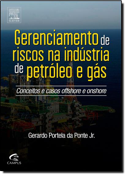 Gerenciamento de Riscos na Indústria de Petróleo e Gás, livro de Geraldo Portela da Ponte Jr.