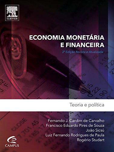 Economia Monetária e Financeira: Teoria e Prática, livro de Fernando J. Cardim de Carvalho