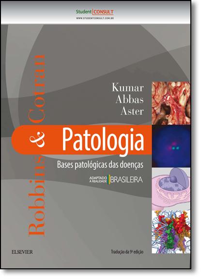 Robbins & Cotran: Patologia - Bases Patológicas das Doenças, livro de Vinay Kumar