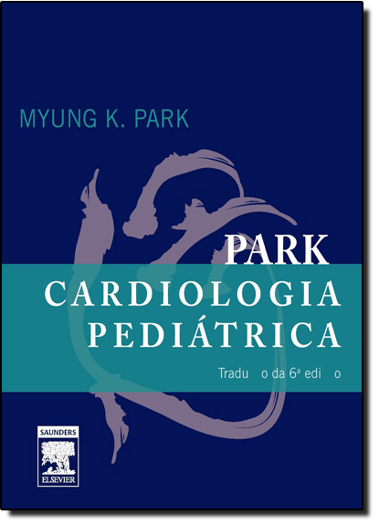 Park Cardiologia Pediátrica, livro de Myung K. Park