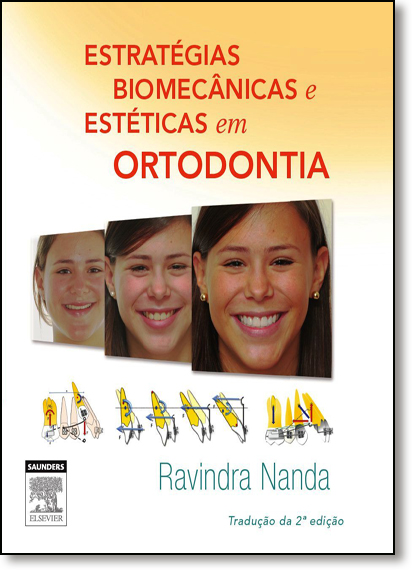 Estratégias Biomecânicas e Estéticas em Ortodontia, livro de Ravindra Nanda