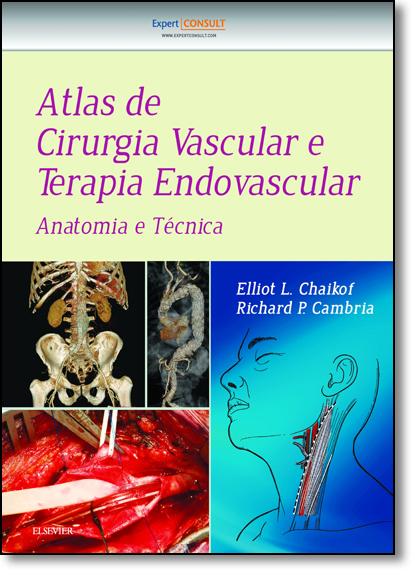 Atlas de Cirurgia Vascular e Terapia Endovascular, livro de Elliot L. Chaikof