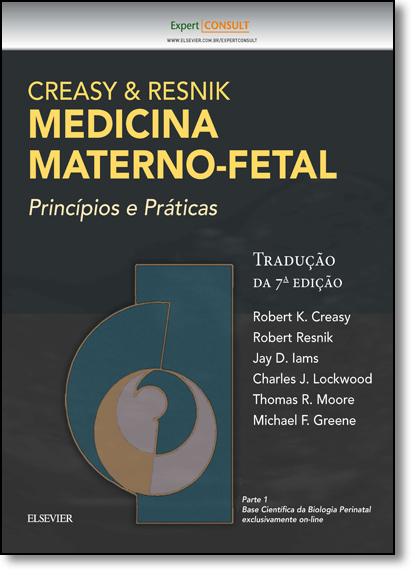 Medicina Materno Fetal: Princípios e Práticas, livro de Robert K. Creasy