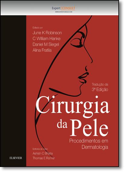 Cirurgia da Pele: Procedimentos em Dermatologia, livro de June Robinson