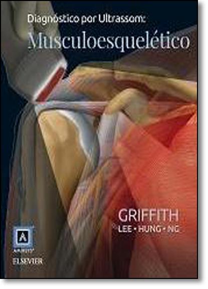 Diagnóstico por Ultrassom: Musculoesquelético, livro de James F. Griffith