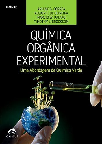 Química Orgânica Experimental: Uma Abordagem de Química Verde, livro de Arlene G. Corrêa