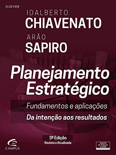 Planejamento Estratégico: Fundamentos e Aplicações, livro de Idalberto Chiavenato