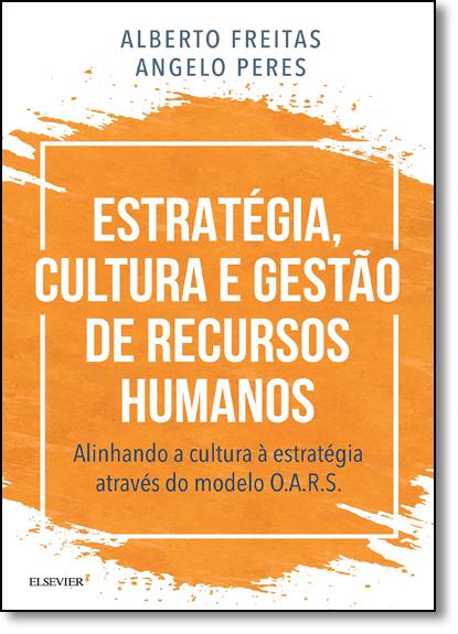Estratégia, Cultura e Gestão de Recursos Humanos, livro de Alberto Freitas