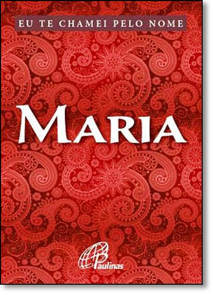 Eu Te Chamei Pelo Nome Maria, livro de Aparecida Matilde Alves
