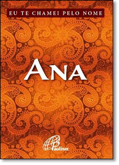 Eu Te Chamei Pelo Nome Ana, livro de Aparecida Matilde Alves