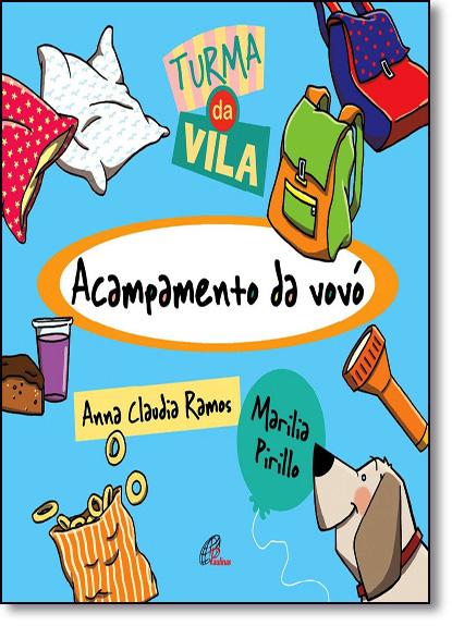 Acampamento da Vovó - Coleção Turma da Vila, livro de Anna Claudia Ramos