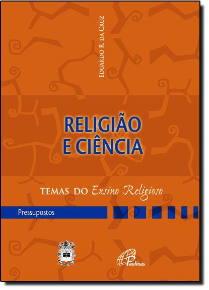 Religião e Ciência, livro de Eduardo R. Cruz
