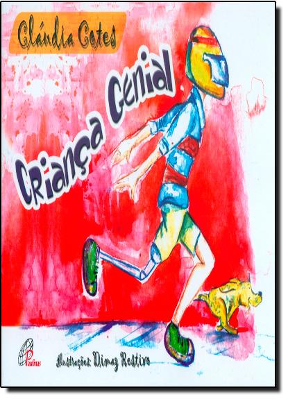 Criança Genial, livro de Cláudia Cotes