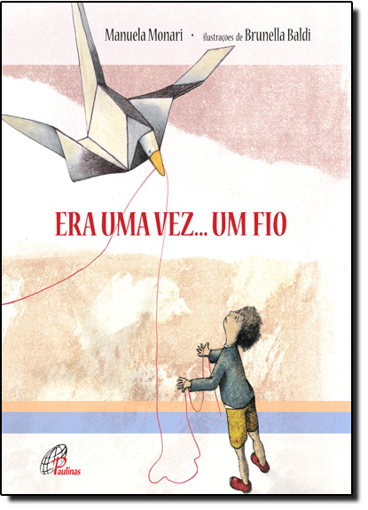 Era Uma Vez... Um Fio, livro de Manuela Monari