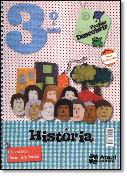 Projeto Descobrir: História - 3º Ano, livro de Heloísa Dias