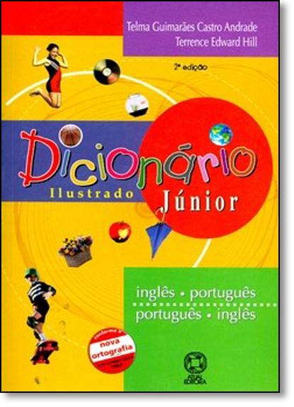Dicionário Ilustrado Júnior: Inglês Português, Português Inglês, livro de Telma Guimarães Castro Andrade
