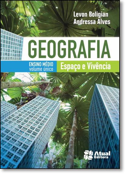 Geografia: Espaço e Vivência - Volume Único - Ensino Médio, livro de Levon Boligian