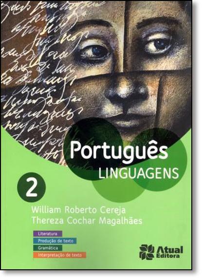 Português - Linguagens - Literatura, Produção de Texto, Gramática, Interpretação de Texto - Vol. 2, livro de William Roberto Cereja