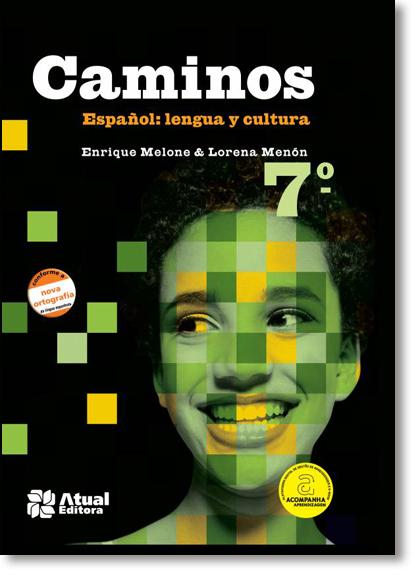 Caminos Espanol: Lengua Y Cultura - 7º Ano, livro de Enrique Luis Melone