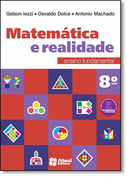 Matemática e Realidade - 8º Ano, livro de Gelson Iezzi