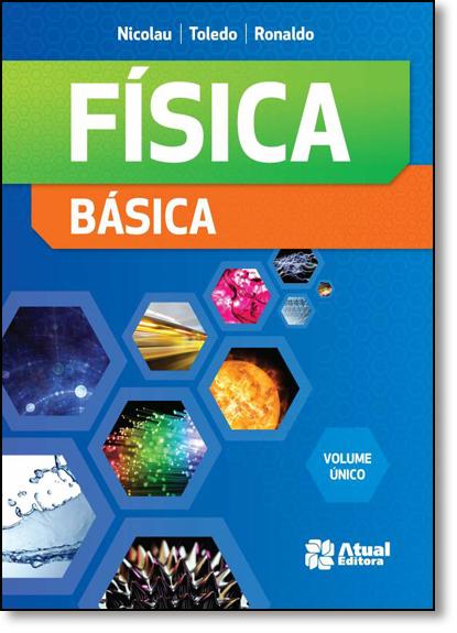 Física Básica - Volume Único, livro de Nicolau Gilberto Ferraro