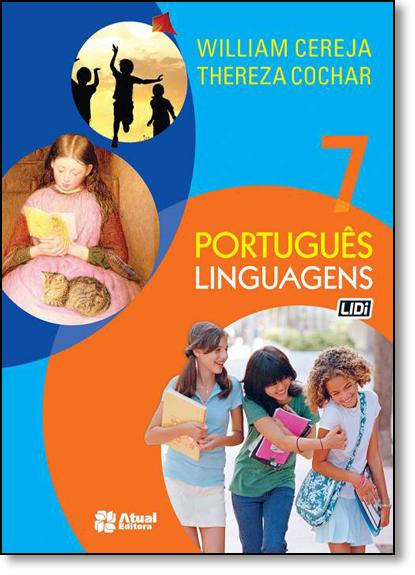 Português - Linguagens - 7º Ano, livro de William Roberto Cereja