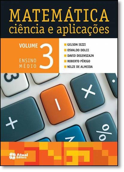 Matemática: Ciência Aplicações - Vol.3 - Ensino Médio, livro de Gelson Iezzi