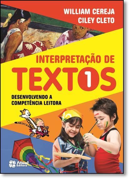 Interpretação de Textos: Desenvolvendo a Competência Leitora - 1º Ano, livro de William Roberto Cereja