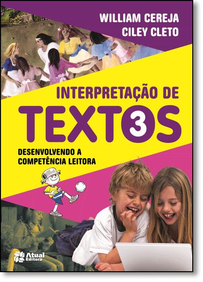 Interpretação de Textos: Desenvolvendo a Competência Leitora - 3º Ano, livro de William Roberto Cereja