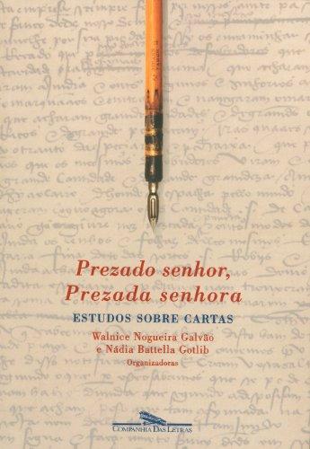 Prezado senhor, prezada senhora - Estudos sobre cartas, livro de Walnice Nogueira Galvão, Nádia Battella Gotlib (Orgs.)