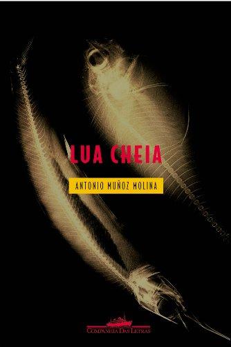 LUA CHEIA, livro de Antonio Muñoz Molina