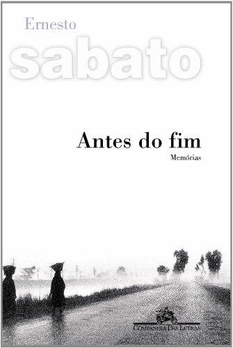 Antes do fim - Memórias, livro de Ernesto Sabato