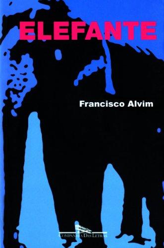 ELEFANTE, livro de Francisco Alvim