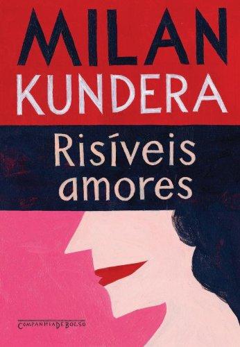 RISÍVEIS AMORES, livro de Milan Kundera