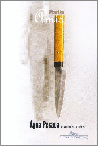 ÁGUA PESADA E OUTROS CONTOS, livro de Martin Amis