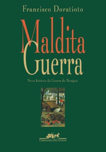 MALDITA GUERRA, livro de Francisco Doratioto