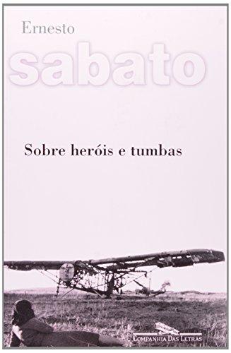 Sobre heróis e tumbas, livro de Ernesto Sabato