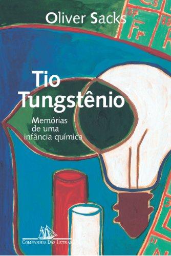 Tio Tungstênio - Memórias de uma infância química, livro de Oliver Sacks