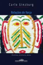 Relações de força - História, retórica, prova, livro de Carlo Ginzburg