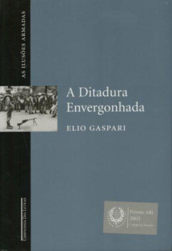 A DITADURA ENVERGONHADA (AS ILUSÕES ARMADAS), livro de Elio Gaspari