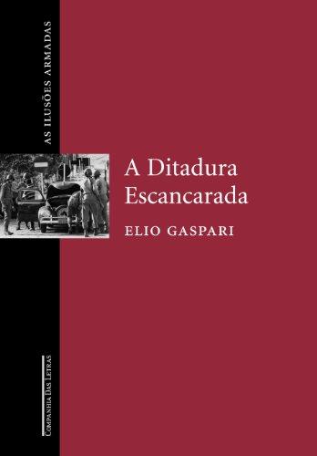 A DITADURA ESCANCARADA (AS ILUSÕES ARMADAS), livro de Elio Gaspari