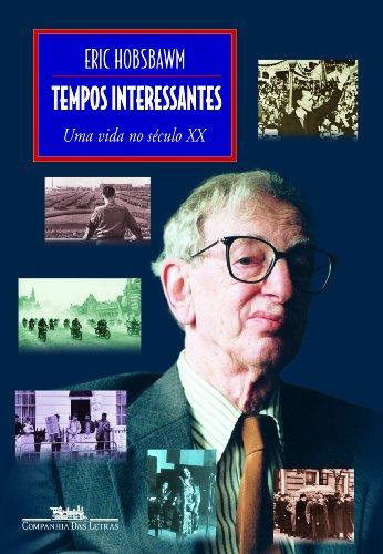Tempos interessantes - Uma vida no século XX, livro de Eric Hobsbawm