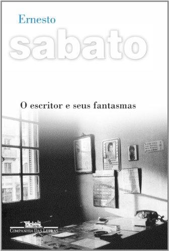 O escritor e seus fantasmas, livro de Ernesto Sabato