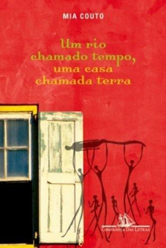 UM RIO CHAMADO TEMPO, UMA CASA CHAMADA TERRA, livro de Mia Couto